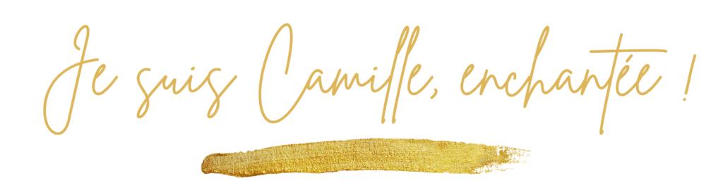 Je suis Camille, enchantée !